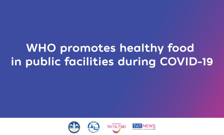 WHO promotes healthy food in public facilities during COVID-19
