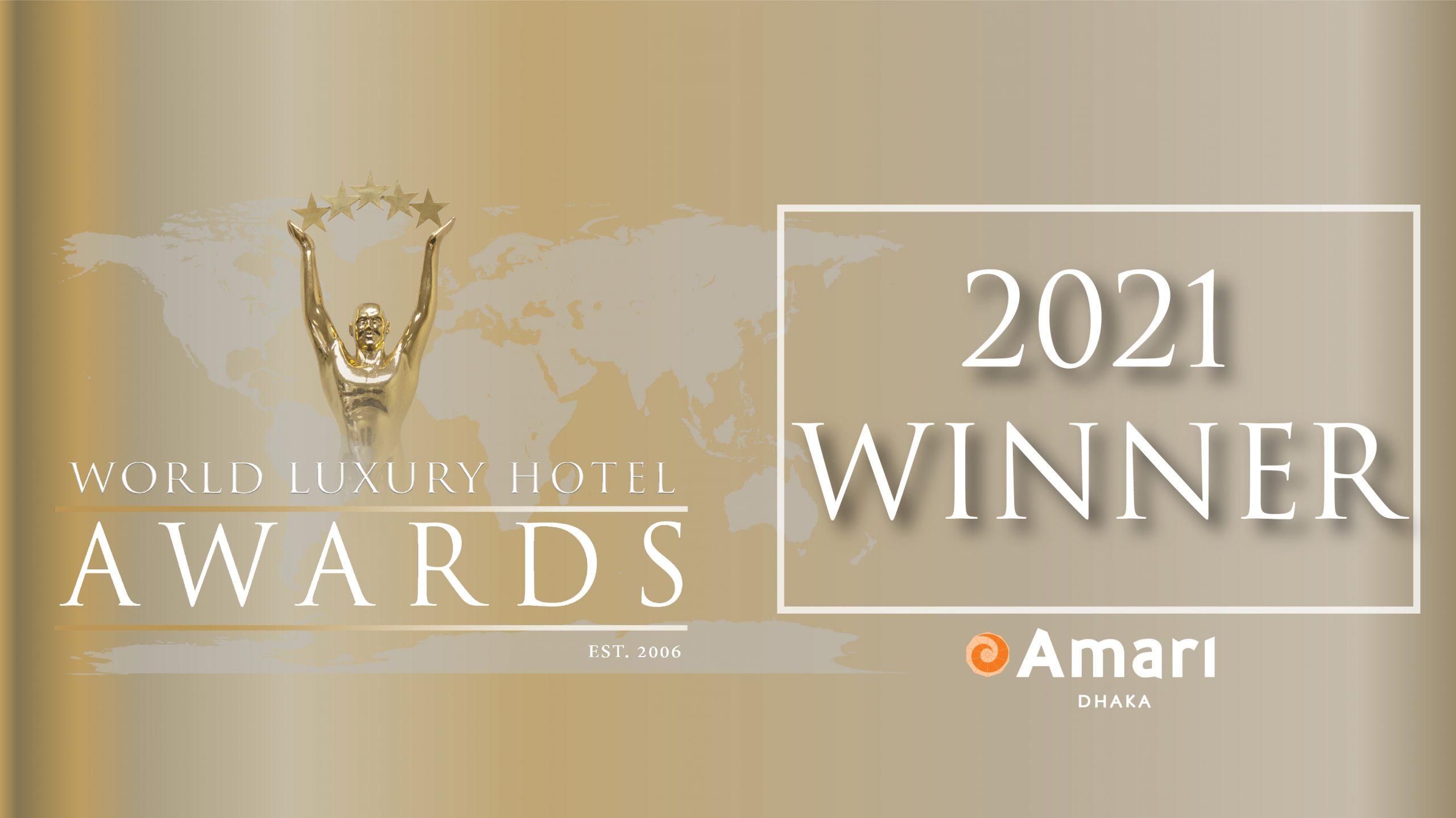 AMARI DHAKA WON THE PRESTIGIOUS WORLD LUXURY AWARDS 2021